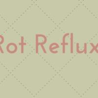 Die rot reflux!